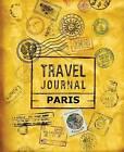 Travel Journal Paris by Vpjournals (Paperback / softback, 2015)