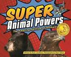 Super Animal Powers: The Amazing Abilities of North American Animals by Ryan Jacobson (Hardback, 2016)