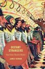 Distant Strangers: How Britain Became Modern by James Vernon (Paperback, 2014)
