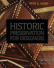 Historic Preservation for Designers von Peter B. Dedek (2014, Taschenbuch)
