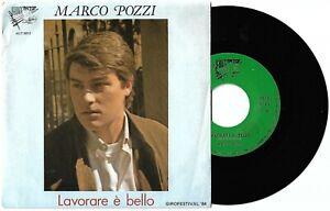 """7"""" MARCO POZZI Lavorare è bello/Silvia (Autostop 84) obscure Italian pop MINT!"""