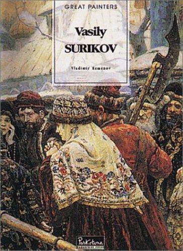 Vasily Surikov: 1848 - 1916 (Great Painters Series)