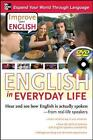 Improve Your English: English in Everyday Life: Hear and See How English is Actually Spoken from Real-Life Speakers by Cecil Lucas, Stephen E. Brown (Mixed media product, 2008)