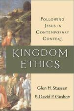 Kingdom Ethics : Following Jesus in Contemporary Context by David P. Gushee...