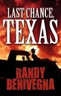 Last Chance Texas by Randy Benivegna 9781456053529 Paperback 2011