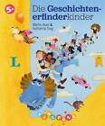 Die Geschichtenerfinderkinder - Bilderbuch von Martin Auer (2013, Gebundene Ausgabe)