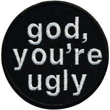 (01929) Aufnäher Applikation Stick-Emblem Patch Motiv 8 cm ☆ god, you´re ugly ☆