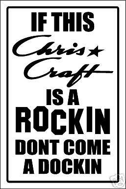 CHRIS CRAFT aluminum top quality ROCKIN /& DOCKIN SIGN