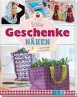 Schöne Geschenke nähen von Uta Donath, Ruth Laing, Petra Hoffmann und Claudia Huboi (2016, Gebundene Ausgabe)