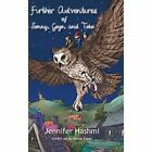 Further Adventures of Sonny Gogo and Tobo by Jennifer Hashmi (Hardback, 2014)