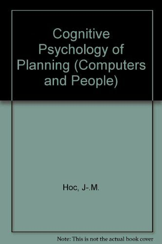 Cognitive Psychology of Planning  Computers and People