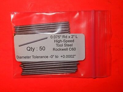 """Qty 50 Rockwell C60 .075/""""  Dia x 2/"""" High-Speed Tool Steel Round"""