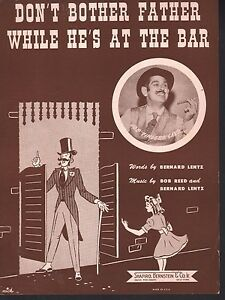 Don-039-t-Bother-Father-While-He-039-s-At-The-Bar-1946-Fingers-Carr-Sheet-Music