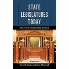 State Legislatures Today: Politics under the Domes by Gary Moncrief, Peverill Squire (Hardback, 2015)