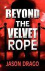 Beyond the Velvet Rope by Jason Drago (Paperback / softback, 2012)
