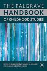 The Palgrave Handbook of Childhood Studies by Palgrave Macmillan (Hardback, 2009)
