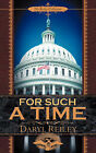 For Such a Time by Daryl Reiley (Paperback / softback, 2005)