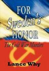 For Sweden's Honor: The Cold War Murders by Lance Why (Hardback, 2012)