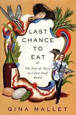 Last Chance to Eat: Finding Taste in an Era of Fast Food-ExLibrary