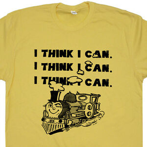 5905fe751b0f I Think I Can Train T Shirt Inspirational Quote Tee Positive Saying ...