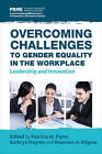 Overcoming Challenges to Gender Equality in the Workplace: Leadership and Innovation by Greenleaf Publishing (Hardback, 2016)