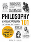 Philosophy 101: From Plato and Socrates to Ethics and Metaphysics, an Essential Primer on the History of Thought by Paul Kleinman (Hardback, 2013)
