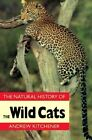 The Natural History of the Wild Cats by Andrew Kitchener (Paperback, 1997)