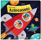 Let's be... Astronauts by Priddy Books (Board book, 2016)