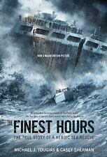 The Finest Hours : The True Story of a Heroic Sea Rescue by Casey Sherman and Michael J. Tougias (2015, Paperback)