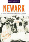 Newark: A History of Race, Rights, and Riots in America by Kevin Mumford (Paperback, 2008)