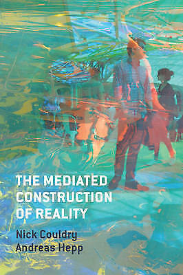 The Mediated Construction of Reality by Couldry, Nick|Hepp, Andreas (Hardback bo
