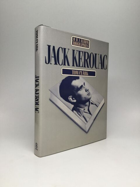 Tom Clark / JACK KEROUAC Signed 1st Edition 1984