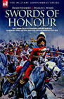 Swords of Honour - The Careers of Six Outstanding Officers from the Napoleonic Wars, the Wars for India and the American Civil War by Henry Newbolt, Stanley L Wood (Hardback, 2006)