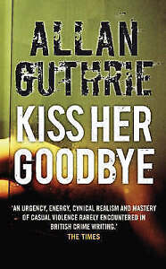 Very-Good-Guthrie-Allan-Kiss-Her-Goodbye-Paperback-Book