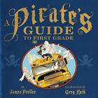 A Pirate's Guide to First Grade by James Preller (Paperback / softback, 2013)