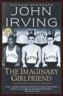 The Imaginary Girlfriend by John Irving (Paperback / softback)