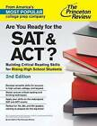 Are You Ready for the SAT and ACT?: Building Critical Reading Skills for Rising High School Students by Princeton Review (Paperback, 2015)