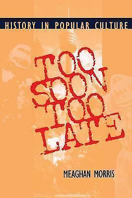 1 of 1 - Too Soon Too Late (Theories of Contemporary Culture S.): History in Popular Cult