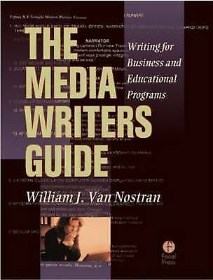 The Media Writer's Guide: Writing for Business and Educational Programming by W