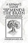 A Layman's Guide Where the Mind Is in the Brain by Marious Kim Jack (2009,...