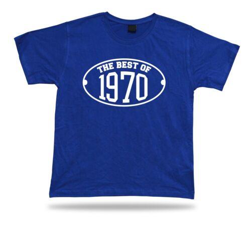 Printed T shirt tee The best of 1970 happy birthday present gift idea unisex