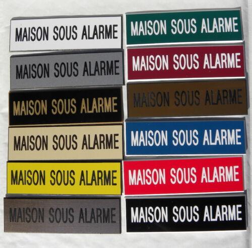 plaque gravée MAISON SOUS ALARME épaisseur 1,6 mm (12 couleurs) ft 29X100 MM