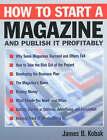 How to Start a Magazine: And Publish it Profitably by James B. Kobak (Hardback, 2002)