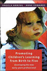 Promoting Children's Learning from Birth to Five: Developing the New Early Years Professional by Anne Edwards, Angela Anning (Paperback, 1999)