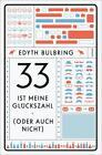 33 ist meine Glückszahl (oder auch nicht) von Edyth Bulbring (2015, Taschenbuch)