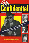 Mr Confidential: The Man, His Magazine and the Movieland Massacre That Changed Hollywood Forever by Samuel Bernstein (Paperback, 2006)