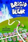 Brigid Does Bleak 9780595314058 by Richard Swanson Paperback