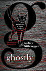 Ghostly: A Collection of Ghost Stories by Audrey Niffenegger (Hardback, 2015)