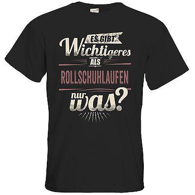 getshirts - RAHMENLOS® Geschenke - T-Shirt - Es gibt wichtigeres als Rollschuh..