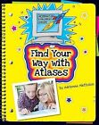 Find Your Way with Atlases by Adrienne Matteson (Hardback, 2012)